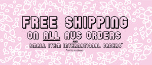 Free Shipping on all Australian orders and small item International orders