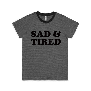 Sad & Tired Tee
