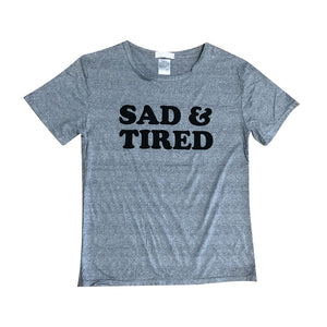 Upcycled Sad & Tired Tee