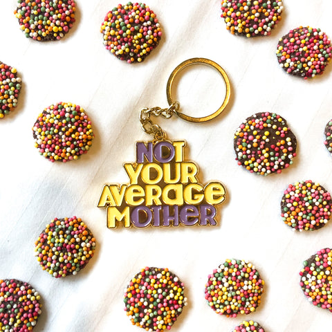 Not Your Average Mother Keychain. For mothers, by mothers.