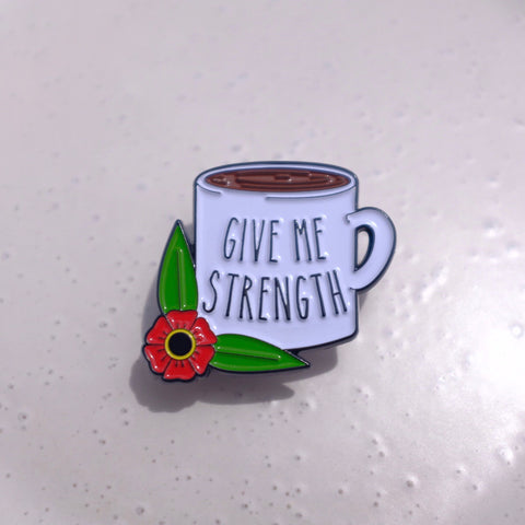 Give Me Strength Pin