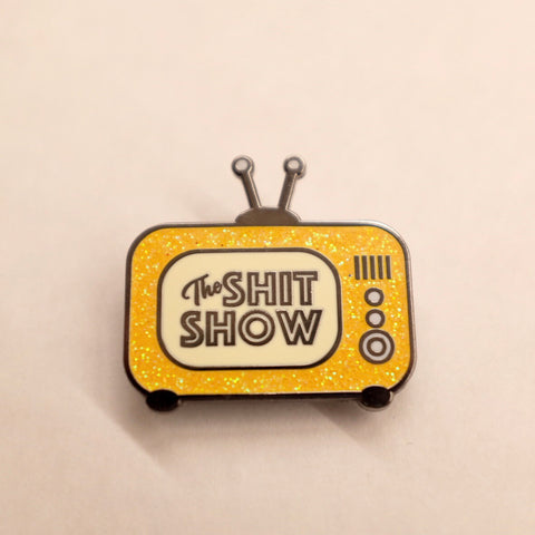 The Shit Show Pin