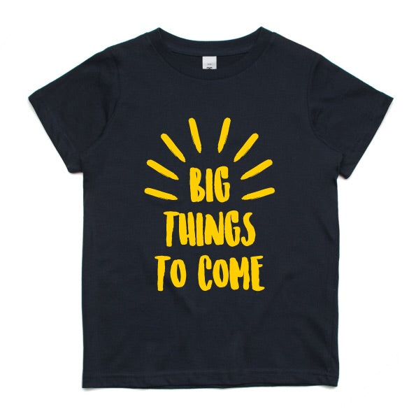 Big Things To Come Kids Tee