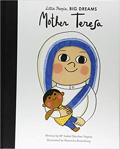 Mother Teresa (Little People, BIG DREAMS)