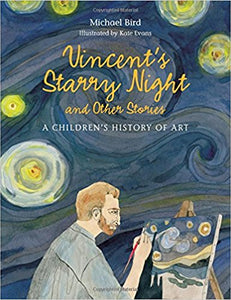 Vincent's Starry Night and Other Stories: A Children's History of Art