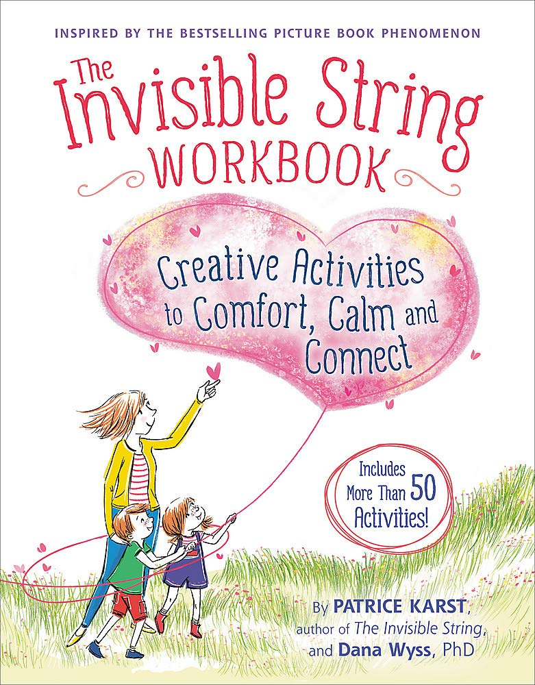 The Invisible String Workbook : Creative Activities to Comfort, Calm, and Connect