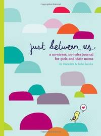 Just Between Us: Mother & Daughter: A No Stress, No-Rules Journal