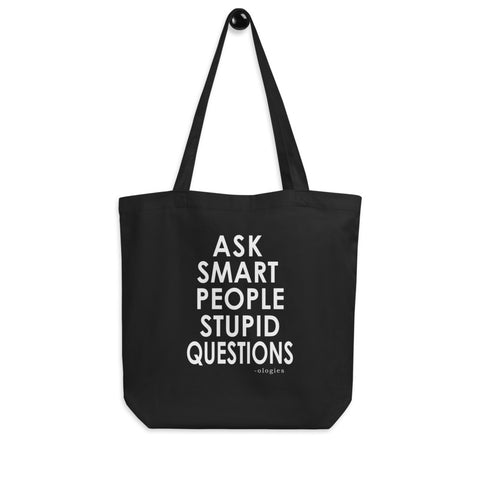 Ask Smart People Stupid Questions Tote