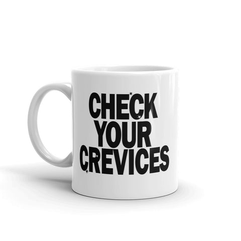 Check Your Crevices Mug