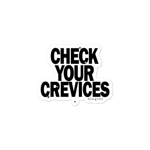 Check Your Crevices Stickers