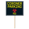 Theme Party - Coroner Parking Yard Sign