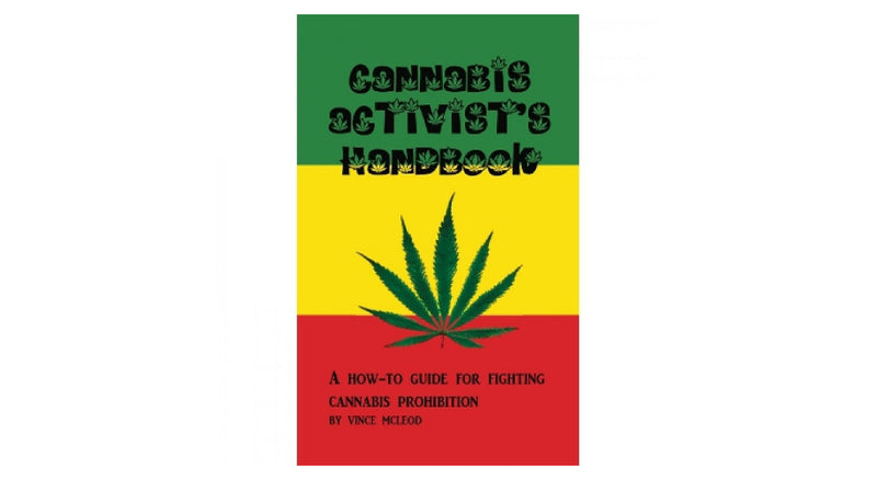 INTERVIEW: VINCE McLEOD - Author of The Cannabis Activists Handbook