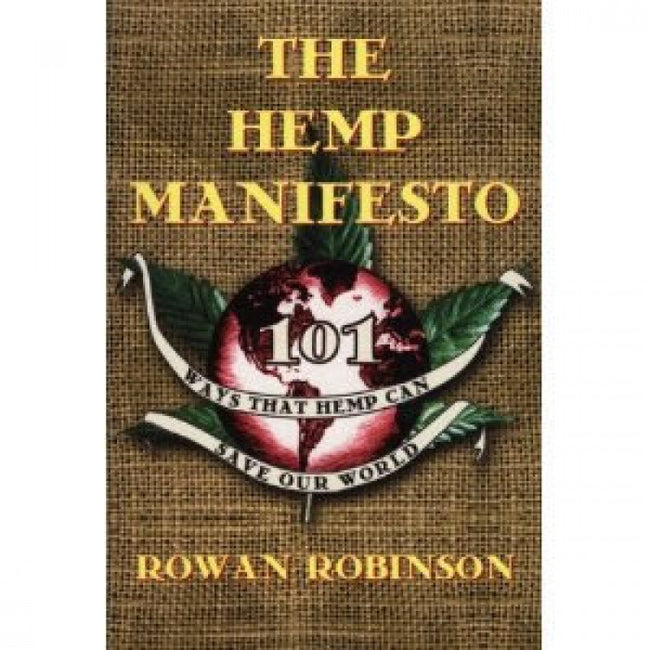 101 Ways That Hemp Can Save Our World - The Hemp Manifesto