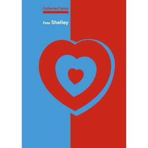 Pete Shelley: Collected Lyrics
