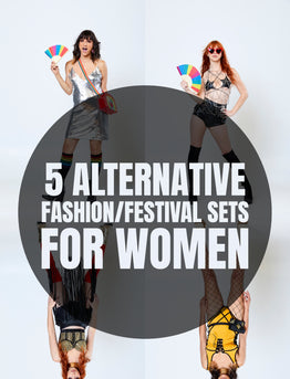 5 Alternative Fashion/Festival Wear Sets For Women