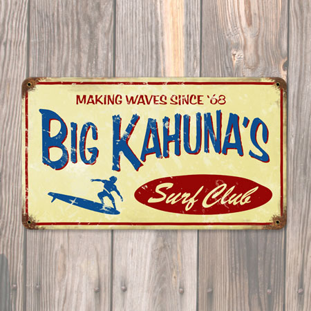Big Kahuna Metal Sign