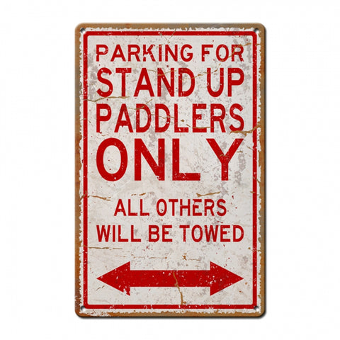 Stand Up Paddlers Parking Only Metal Sign