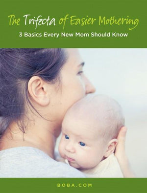 The Trifecta of Easier Mothering: 3 Basics Every New Mom Should Know