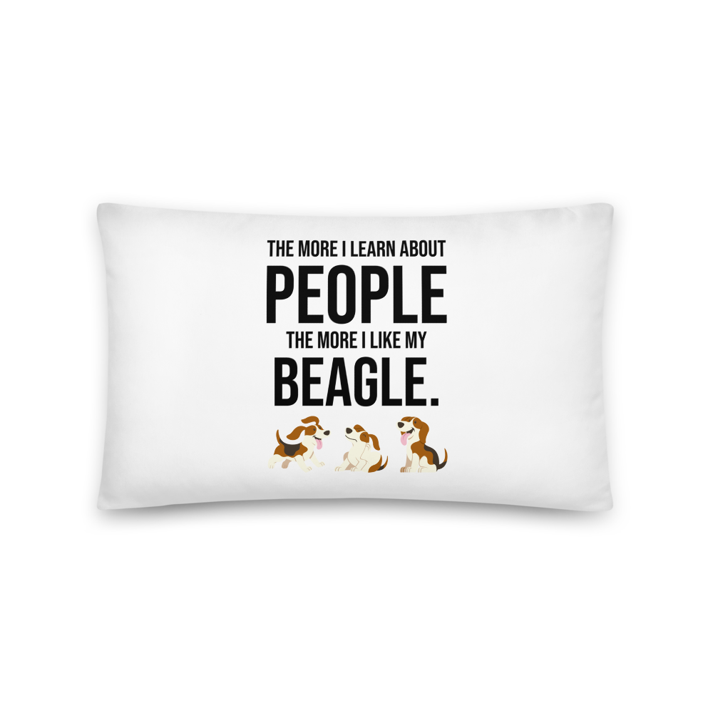 The More I Like My Beagle Pillow 20×12