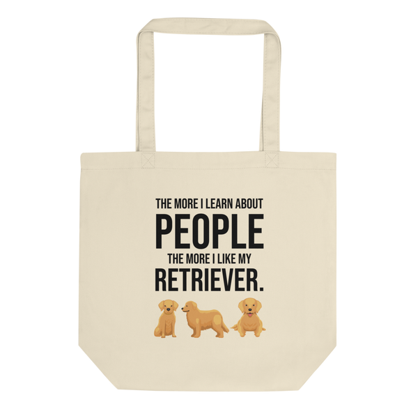 The More I Like My Retriever Tote Bag