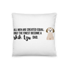 All Men Created Equal Shih Tzu Pillow