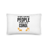 The More I Like My Corgi Pillow 20×12