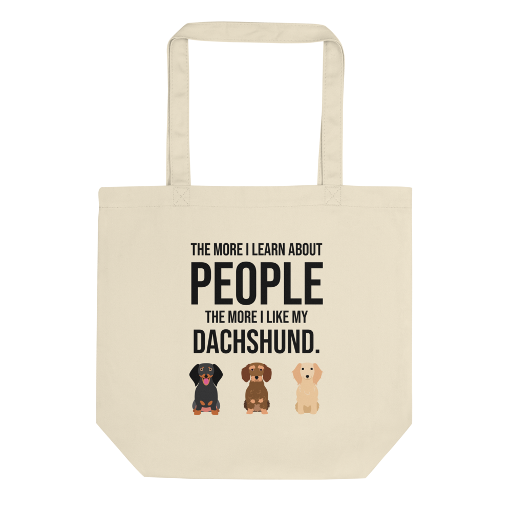 The More I Like My Dachshund Tote Bag