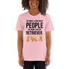 The More I Like My Retriever Women's T-Shirt Pink S