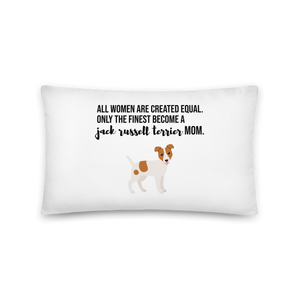 All Women Created Equal Jack Russel Terrier Pillow 20×12