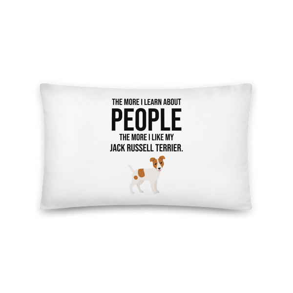 The More I Like My Jack Russel Terrier Pillow 20×12