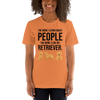 The More I Like My Retriever Women's T-Shirt Burnt Orange XS