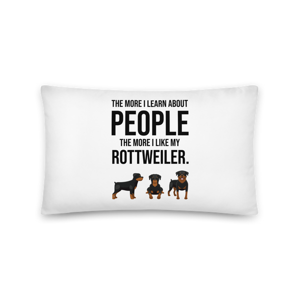 The More I Like My Rottweiler Pillow 20×12