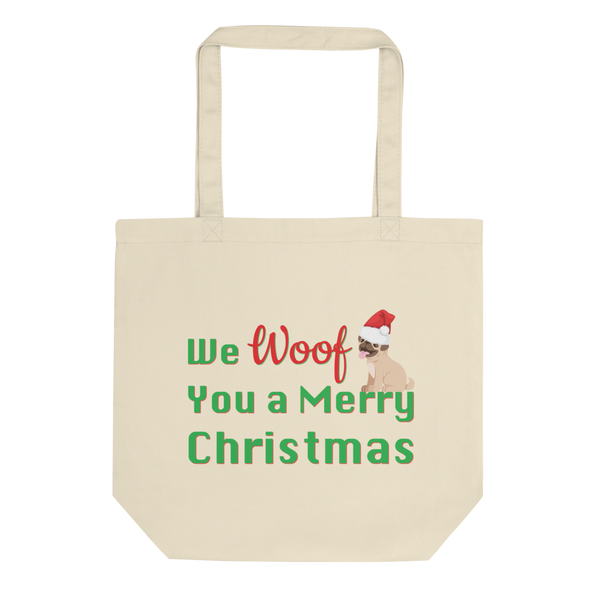 We Woof You A Merry Christmas Pug Tote Bag