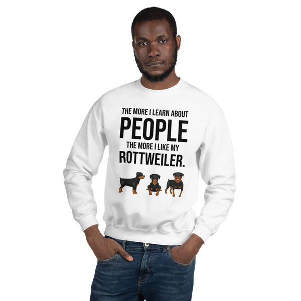 The More I Like My Rottweiler Men's Sweatshirt White S
