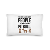 The More I Like My Pitbull Pillow 20×12