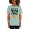 The More I Like My Retriever Women's T-Shirt Heather Prism Dusty Blue XS