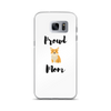 Proud Corgi Mom Samsung Case Samsung Galaxy S7 Edge