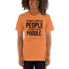 The More I Like My Poodle Women's T-Shirt Burnt Orange XS
