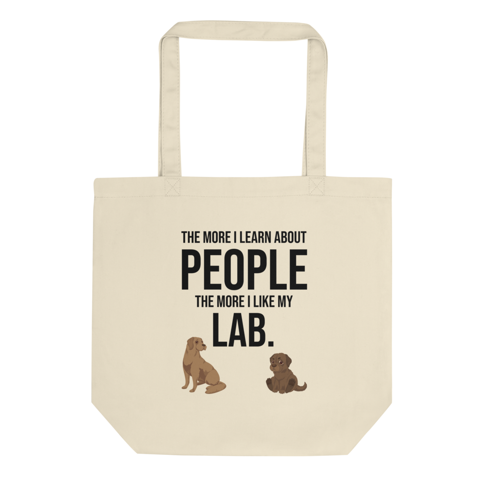 The More I Like My Lab Tote Bag