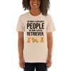 The More I Like My Retriever Women's T-Shirt Heather Dust S