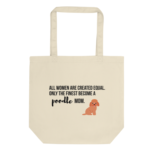 All Women Created Equal Poodle Tote Bag