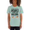 The More I Like My Bulldog Women's T-Shirt Heather Prism Dusty Blue XS