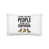 The More I Like My Shepherd Pillow 20×12