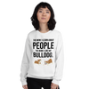 The More I Like My Bulldog Women's Sweatshirt White S