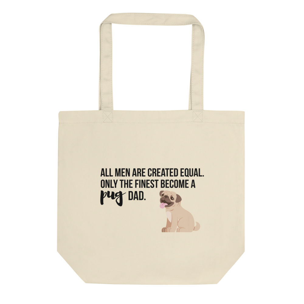 All Men Created Equal Pug Tote Bag