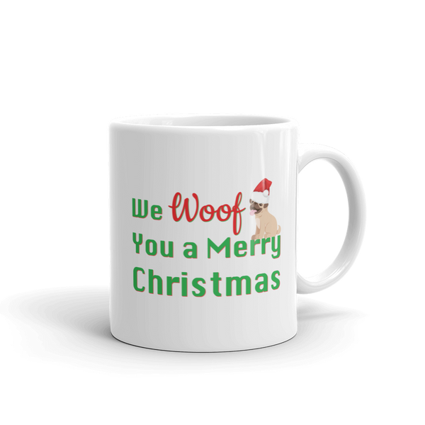 We Woof You A Merry Christmas Pug Mug