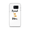 Proud Corgi Mom Samsung Case Samsung Galaxy S7