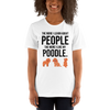 The More I Like My Poodle Women's T-Shirt White XS