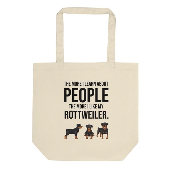 The More I Like My Rottweiler Tote Bag