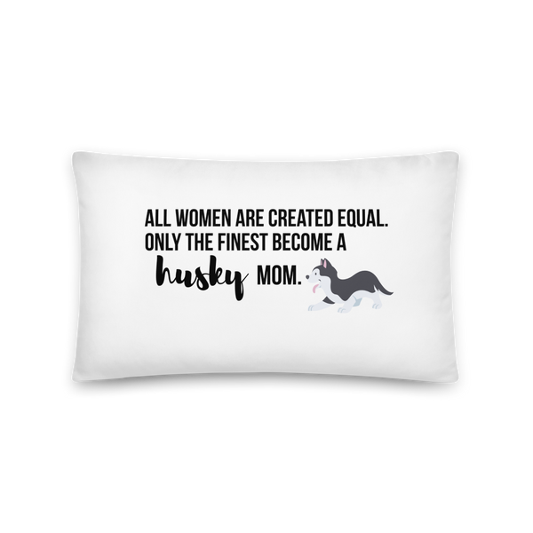 All Women Created Equal Husky Pillow 20×12